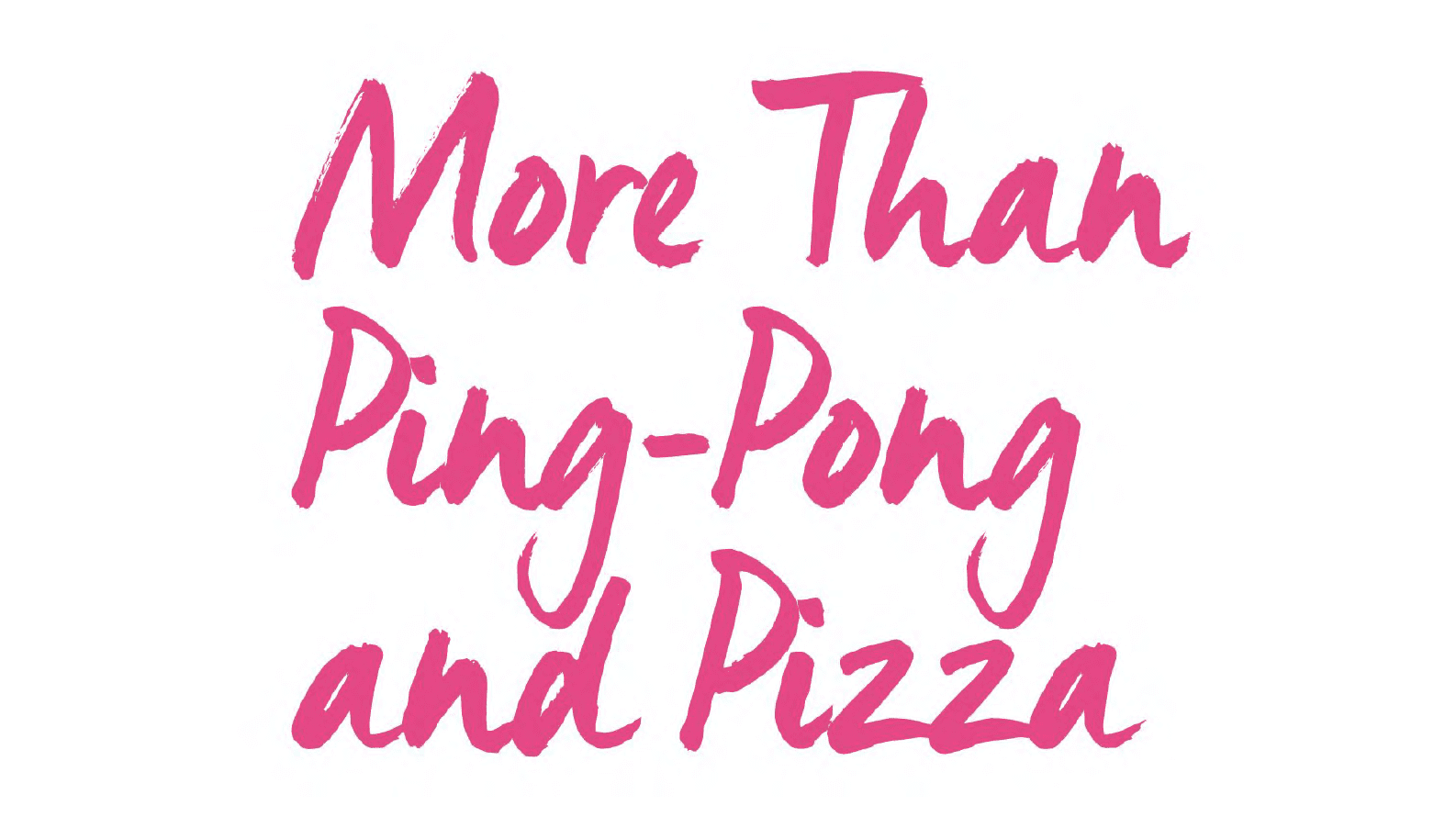 COMPANY CULTURES PEOPLE LOVE - more than ping pong and pizza