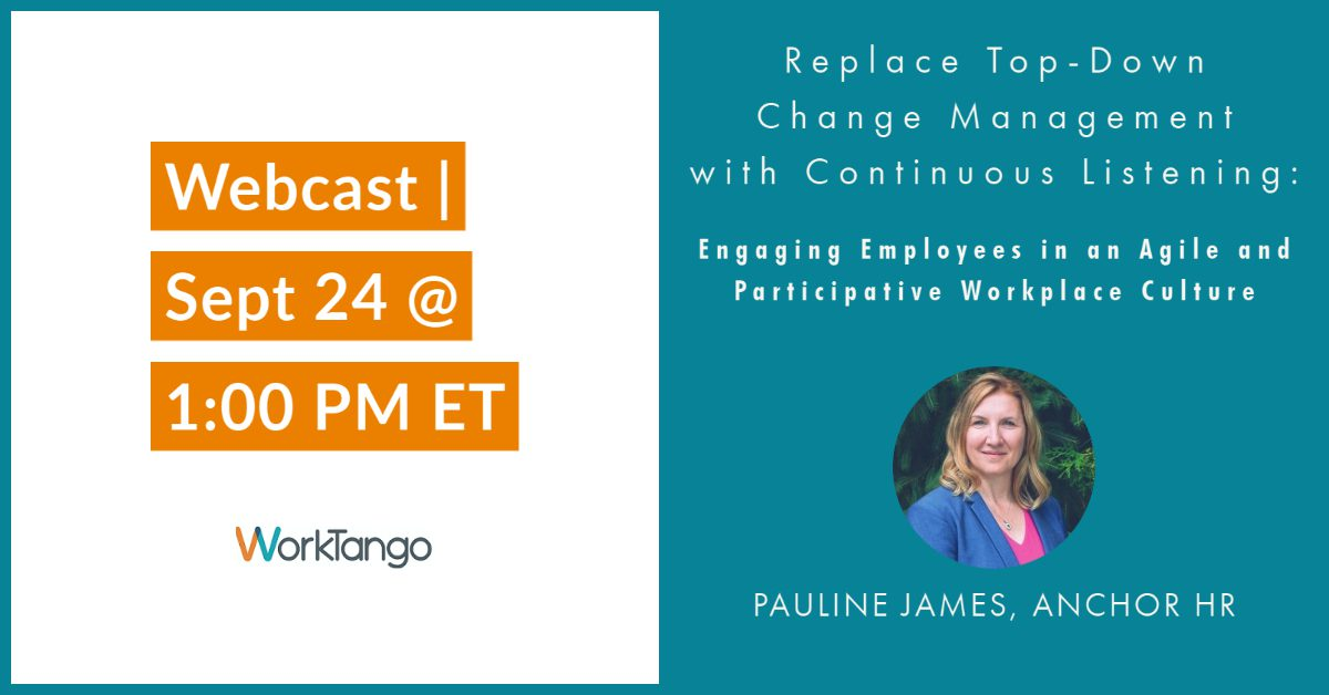 Replace Top-Down Change Management with Continuous Listening - Engaging Employees in an Agile and Participative Workplace Culture